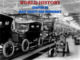 WORLD HISTORY CHAPTER 20 MASS SOCIETY AND DEMOCRACY