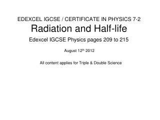 EDEXCEL IGCSE / CERTIFICATE IN PHYSICS 7-2 Radiation and Half-life