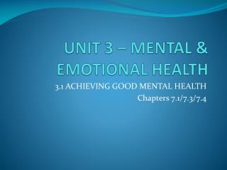 UNIT 3 – MENTAL & EMOTIONAL HEALTH