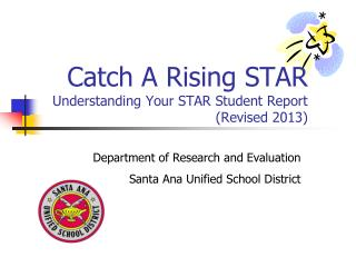 Catch A Rising STAR Understanding Your STAR Student Report (Revised 2013)