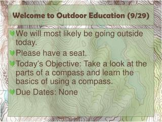 Welcome to Outdoor Education  ( 9/29)