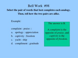 Bell Work  #98 Select the pair of words that best completes each analogy.
