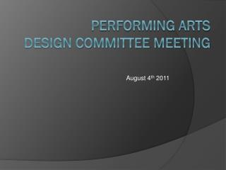 Performing Arts  Design Committee Meeting