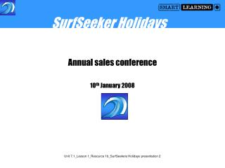 Annual sales conference 10 th  January 2008