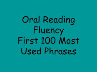 Oral Reading Fluency First 100 Most Used Phrases