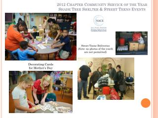 2012 Chapter  Community Service of the Year Shade Tree Shelter & Street Teens Events