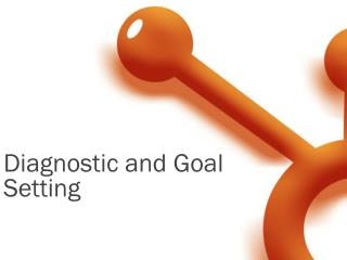 Diagnostic and Goal Setting