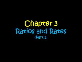Chapter 3 Ratios and Rates (Part 2)
