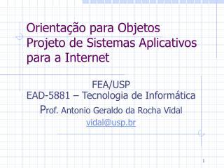 Orientação para Objetos Projeto de Sistemas Aplicativos para a Internet