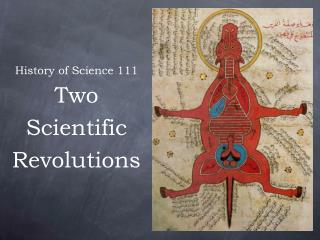 History of Science 111 Two Scientific Revolutions
