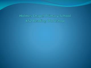 Holmes Chapel Primary School KS2 Reading Workshop