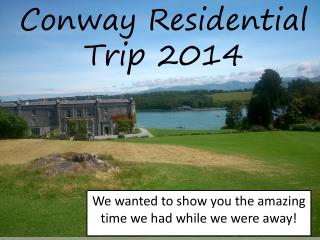 Conway Residential Trip 2014
