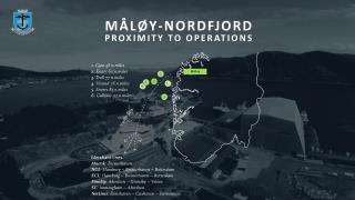 MÅLØY-NORDFJORD PROXIMITY TO OPERATIONS