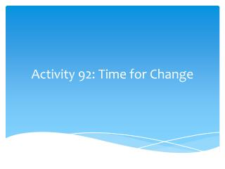 Activity 92: Time for Change
