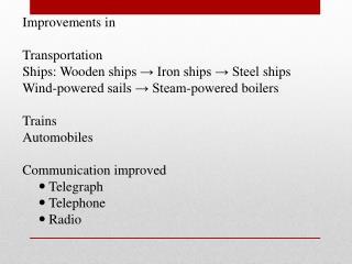 Improvements in Transportation Ships: Wooden ships → Iron ships → Steel ships
