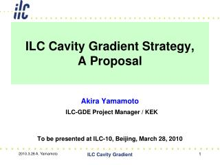 ILC Cavity Gradient Strategy,  A Proposal