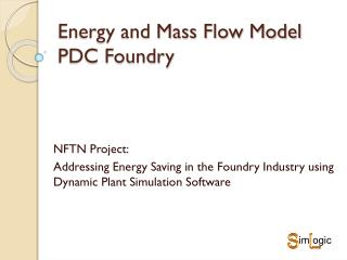Energy and Mass Flow Model PDC Foundry