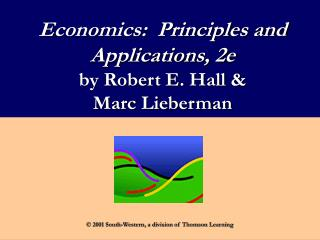 Economics:  Principles and Applications, 2e by Robert E. Hall &  Marc Lieberman