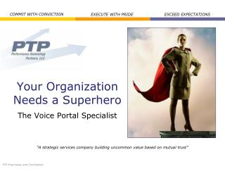 Your Organization Needs a Superhero The Voice Portal Specialist