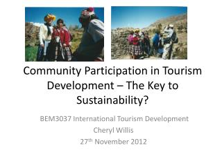 Community Participation in Tourism Development – The Key to Sustainability?