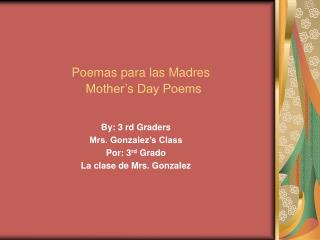 Poemas para las Madres                  Mother s Day Poems