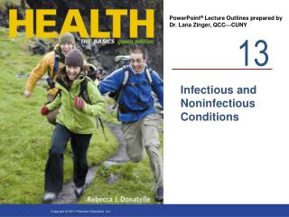 Infectious and Noninfectious Conditions