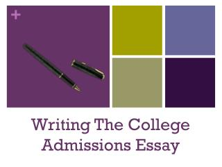 Writing The College Admissions Essay