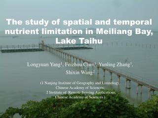 The study of spatial and temporal nutrient limitation in Meiliang Bay, Lake Taihu