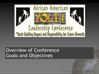 Overview of Conference  Goals and Objectives