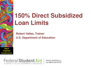 150% Direct Subsidized Loan Limits