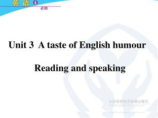Unit 3  A taste of English humour Reading and speaking