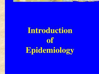 Introduction of Epidemiology