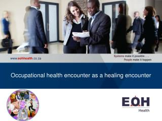 Occupational health encounter as a healing encounter