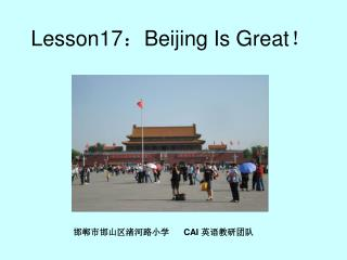 Lesson17 : Beijing Is Great !