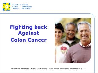 Fighting back Against  Colon Cancer