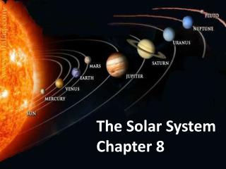 The Solar System Chapter 8