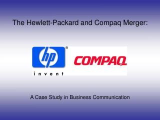 The Hewlett-Packard and Compaq Merger: