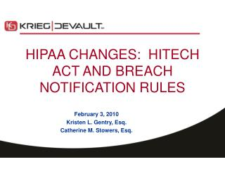 HIPAA CHANGES:  HITECH ACT AND BREACH NOTIFICATION RULES