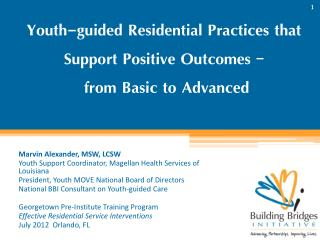 Youth-guided Residential Practices that Support Positive Outcomes –  from Basic to Advanced