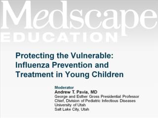 Protecting the Vulnerable: Influenza Prevention and Treatment in Young Children