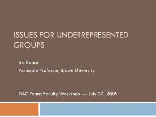Issues for Underrepresented Groups