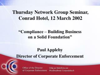 Thursday Network Group Seminar, Conrad Hotel, 12 March 2002
