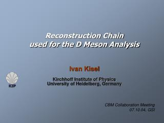 Reconstruction Chain used for the D Meson Analysis