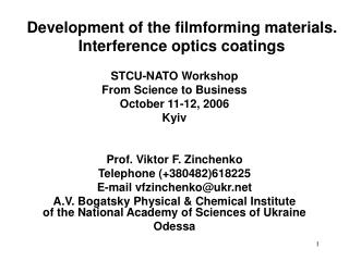 Development of the filmforming materials. Interference optics coatings