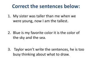 Correct the sentences below: