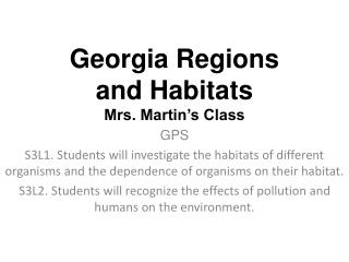 Georgia Regions and Habitats Mrs. Martin's Class