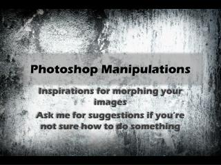 Photoshop Manipulations