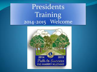 So have you determine your path as President of your Club?