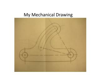 My Mechanical Drawing