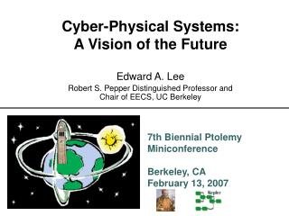 Cyber-Physical Systems:  A Vision of the Future